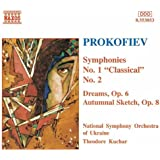 Prokofiev: Symphonies, No. 1: Classical / No. 2- Dreams, Op. 6 / Autumnal Sketch, Op. 8