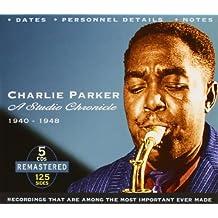 Charlie Parker: A Studio Chronicle 1940-1948