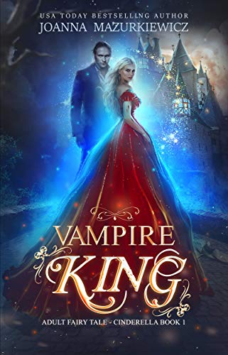 Vampire King (Adult Fairy Tale, Cinderella - Witch Vampire