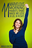 11 Marvelous Morning Habits that Made Me Lose 30Ibs in 90 Days