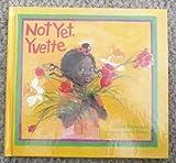 Not Yet, Yvette, Helen Ketteman, 0807557714