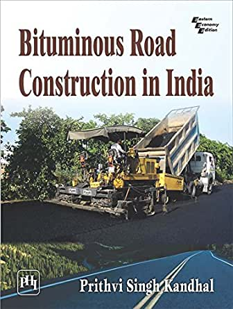 bituminous road construction  india prithvi singh kandhal  amazoncom
