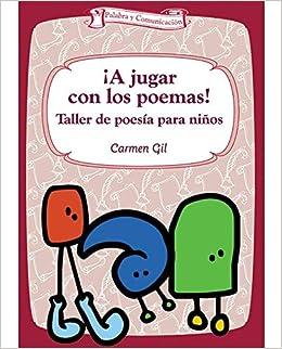 A Jugar Con Los Poemas! - 2ª Edición: Taller de poesía para ...