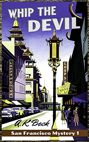 Whip The Devil (San Francisco Mystery Book 1) by [Beck, A. K.]