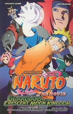 Guardians of the Crescent Moon Kingdom [NARUTO THE MOVIE GUARDIANS OF]