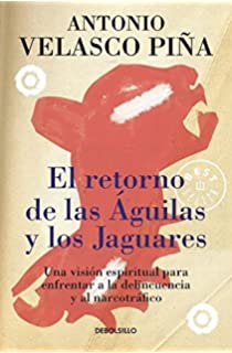 El retorno de las aguilas y los jaguares/The Return of Eagles and Jaguars (
