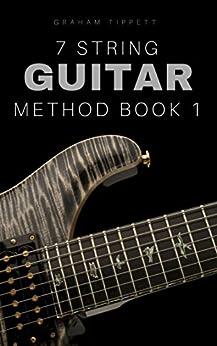 7 String Guitar Method: Book 1 by [Tippett, Graham]