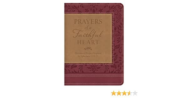 Prayers of a faithful heart devotional prayers inspired by prayers of a faithful heart devotional prayers inspired by ephesians 115 23 kindle edition by compiled by barbour staff religion spirituality kindle fandeluxe Images