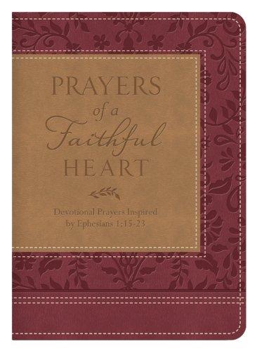 Prayers of a faithful heart devotional prayers inspired by prayers of a faithful heart devotional prayers inspired by ephesians 115 23 fandeluxe Images
