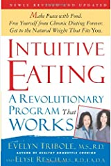 Intuitive Eating: A Revolutionary Program That Works Paperback