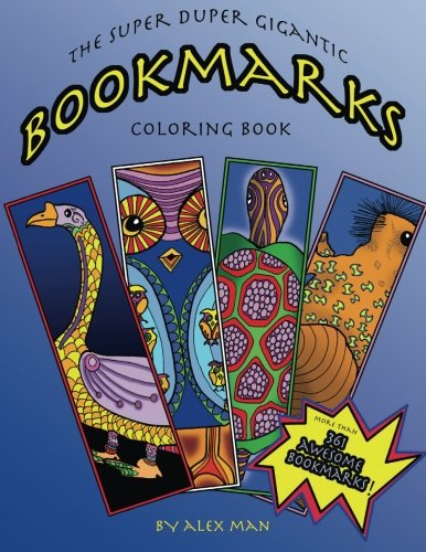 The Super Duper Gigantic Bookmarks Coloring Book