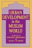 Urban Development in the Muslim World, , 1412847354