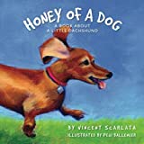 Honey of a Dog: A Book About a Little Dachshund