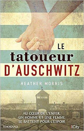 Amazon Fr Le Tatoueur D Auschwitz Heather Morris Livres