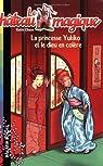 Le château magique, Tome 3 : La princesse Yukito et le dieu en colère par Chapman