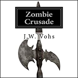 Zombie Crusade: Zombie Crusade, Book 1