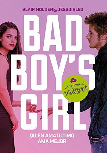 Quien ama ultimo ama mejor (Bad Boy s Girl 5)