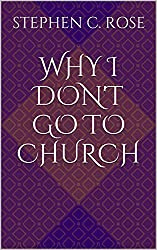 Why I Don't Go To Church