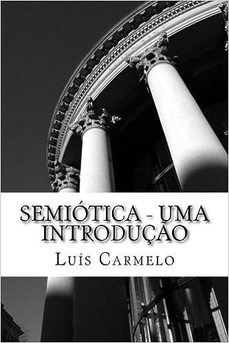 Semiótica - Uma Introdução (Portuguese Edition): Luís ...
