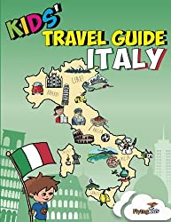 Kids' Travel Guide - Italy: No matter where you visit in Italy - kids enjoy fascinating facts, fun activities, useful tips, quizzes and Leonardo!: 6 (Kids' Travel Guides)