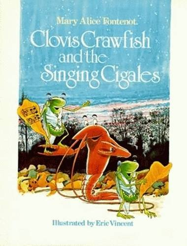 Clovis Crawfish and the Singing Cigales (The Clovis Crawfish Series)