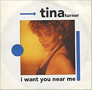 Tina Turner I Want You Near Me Amazon Com Music