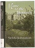 I Came to the Highlands, Velda Johnston, 0786235047