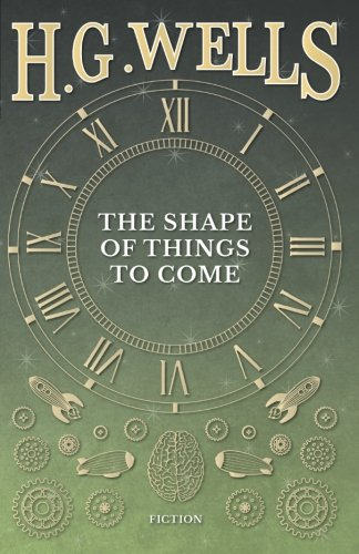 Book cover for The Shape of Things To Come
