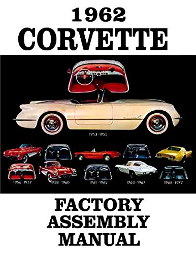 Download THE ABSOLUTE BEST 1962 CORVETTE FACTORY ASSEMBLY INSTRUCTION MANUAL - GUIDE - ALL MODELS Convertible, Hardtop 62 pdf