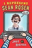 I Represent Sean Rosen, Jeff Baron, 0062187481