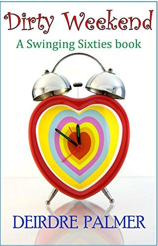 Dirty Weekend: Swinging Sixties Book 1