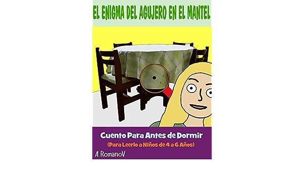 EL ENIGMA DEL AGUJERO EN EL MANTEL: CUENTO PARA ANTES DE DORMIR (Spanish Edition) - Kindle edition by A RomanoV. Children Kindle eBooks @ Amazon.com.
