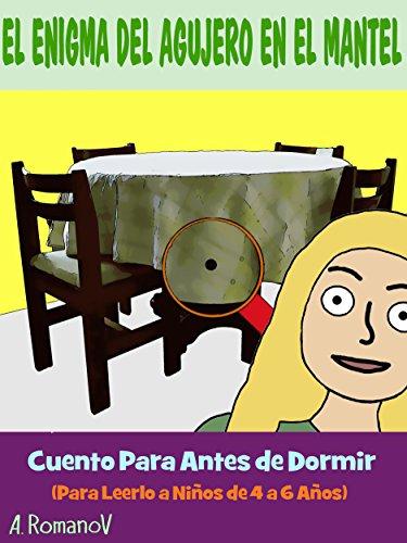 EL ENIGMA DEL AGUJERO EN EL MANTEL: CUENTO PARA ANTES DE DORMIR (Spanish Edition