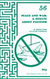 img - for Peace and War: Debate About Pacifism book / textbook / text book