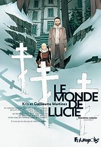Le monde de Lucie, tome 3 par Kris