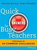 img - for Quick Answers for Busy Teachers: Solutions to 60 Common Challenges book / textbook / text book