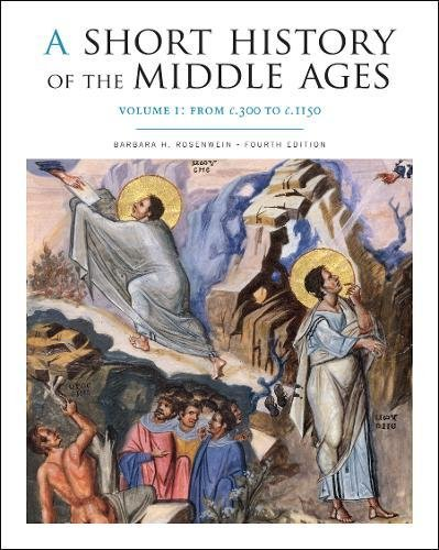 A Short History of the Middle Ages, Volume I: From c.300 to c.1150, Fourth Edition (A Short History Of The Middle Ages)