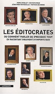 Les éditocrates : Ou Comment parler de (presque) tout en racontant (vraiment) n'importe quoi par Fontenelle