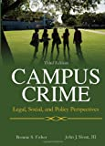 Campus Crime : Legal, Social, and Policy Perspectives, Bonnie S. Fisher, 0398088578
