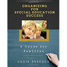 Organizing For Special Education Success: A Guide for Families