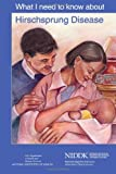 What I Need to Know about Hirschsprung Disease, U. S. Department Human Services and National Health, 1478309873