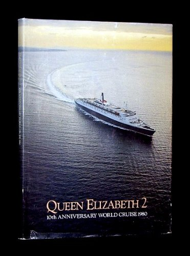 QUEEN ELIZABETH II: 10TH ANNIVERSARY WORLD CRUISE: 1980 (two,2,10th,ship,steam,ocean,liner)