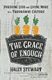 #7: The Grace of Enough: Pursuing Less and Living More in a Throwaway Culture