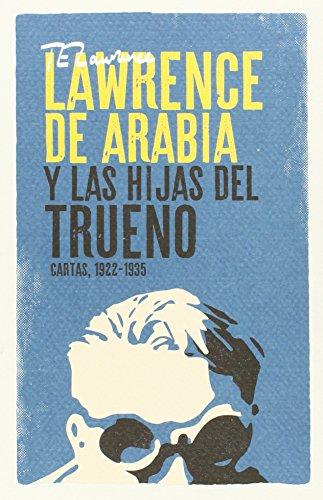 Descargar Libro Lawrence De Arabia Y Las Hijas Del Trueno T. E. Lawrence