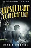 Tinseltown Confidential: A Novel of Golden-Age Hollywood (Hollywood's Garden of Allah novels) (Volume 7)