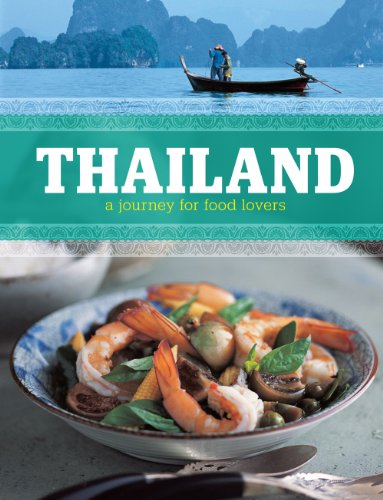 Thailand: A Journey for Food Lovers by Oi Cheepchaiissara, Lulu Grimes, Alan Benson
