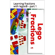 lego ® fractions 1: Learning fractions with legos® - part 1 (lego math Book 3)