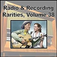 Radio & Recording Rarities, Vol. 38