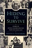 Hiding to Survive: Stories of Jewish Children Rescued from the Holocaust