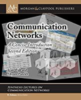 Communication Networks: A Concise Introduction, 2nd Edition Front Cover